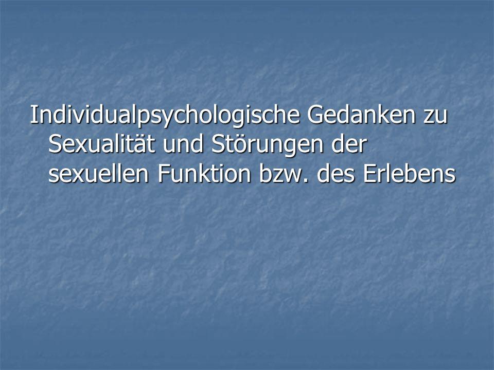 Individualpsychologische Gedanken zu Sexualität und Störungen der sexuellen Funktion bzw. des Erlebens