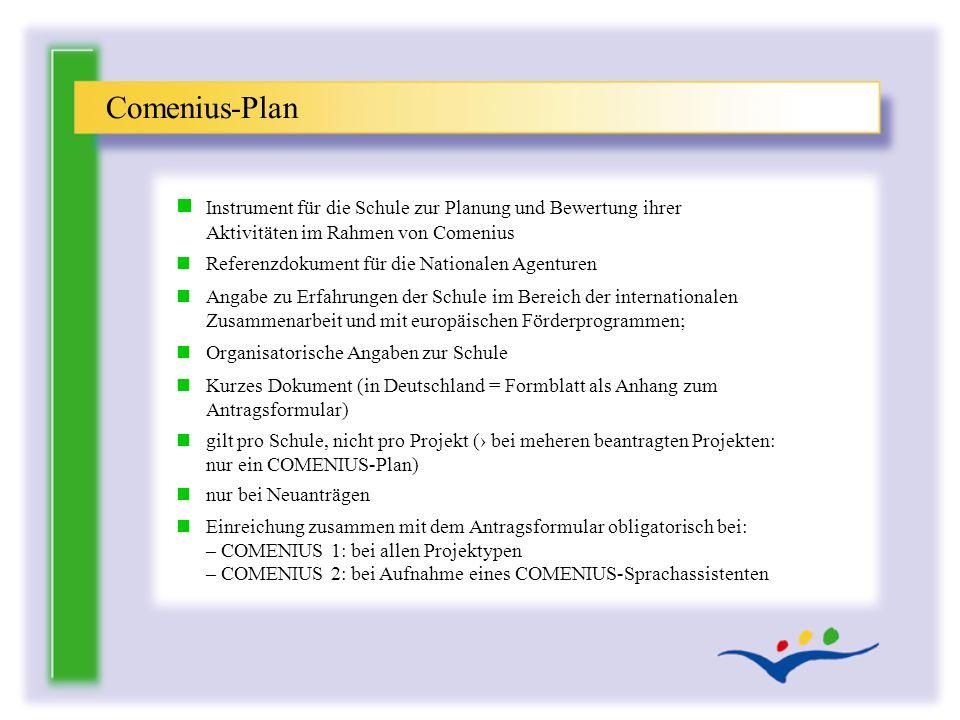 n Instrument für die Schule zur Planung und Bewertung ihrer Aktivitäten im Rahmen von Comenius n Referenzdokument für die Nationalen Agenturen n Angab