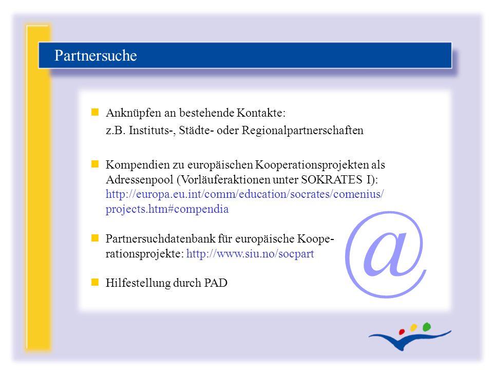 nAnknüpfen an bestehende Kontakte: z.B. Instituts-, Städte- oder Regionalpartnerschaften n Kompendien zu europäischen Kooperationsprojekten als Adress