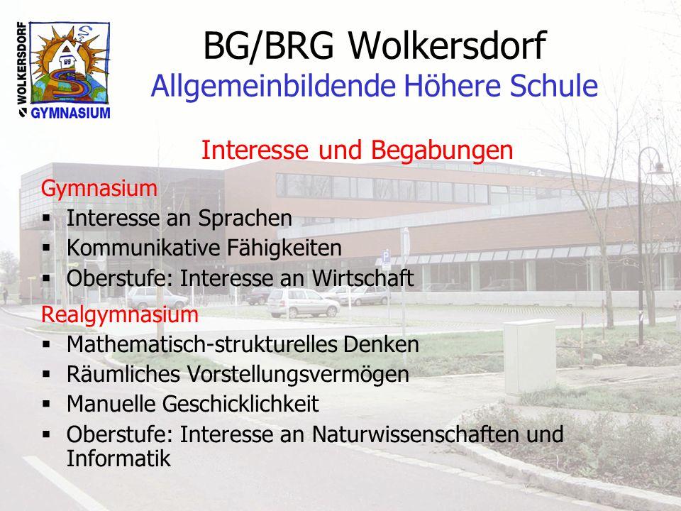BG/BRG Wolkersdorf Allgemeinbildende Höhere Schule Interesse und Begabungen Gymnasium Interesse an Sprachen Kommunikative Fähigkeiten Oberstufe: Inter