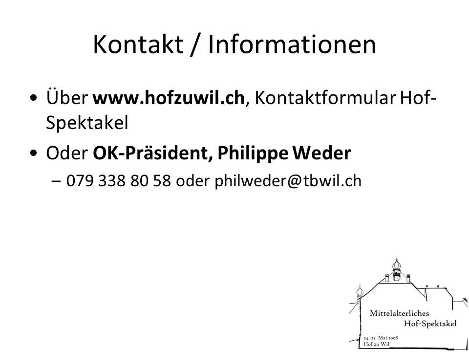 Kontakt / Informationen Über www.hofzuwil.ch, Kontaktformular Hof- Spektakel Oder OK-Präsident, Philippe Weder –079 338 80 58 oder philweder@tbwil.ch