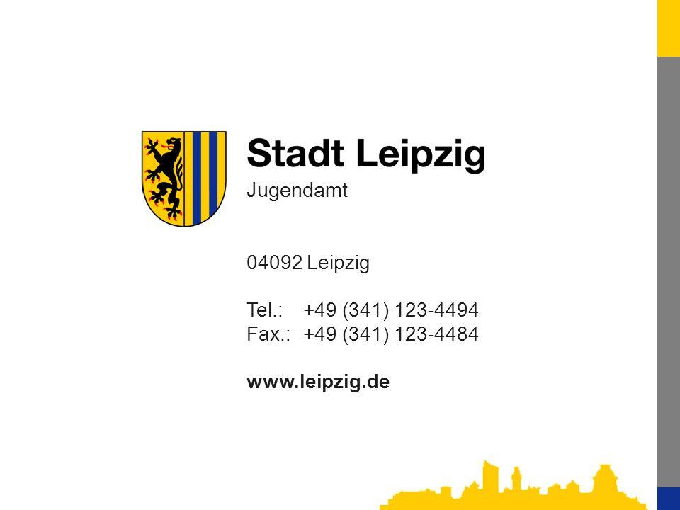 Jugendamt 04092 Leipzig Tel.:+49 (341) 123-4494 Fax.:+49 (341) 123-4484 www.leipzig.de