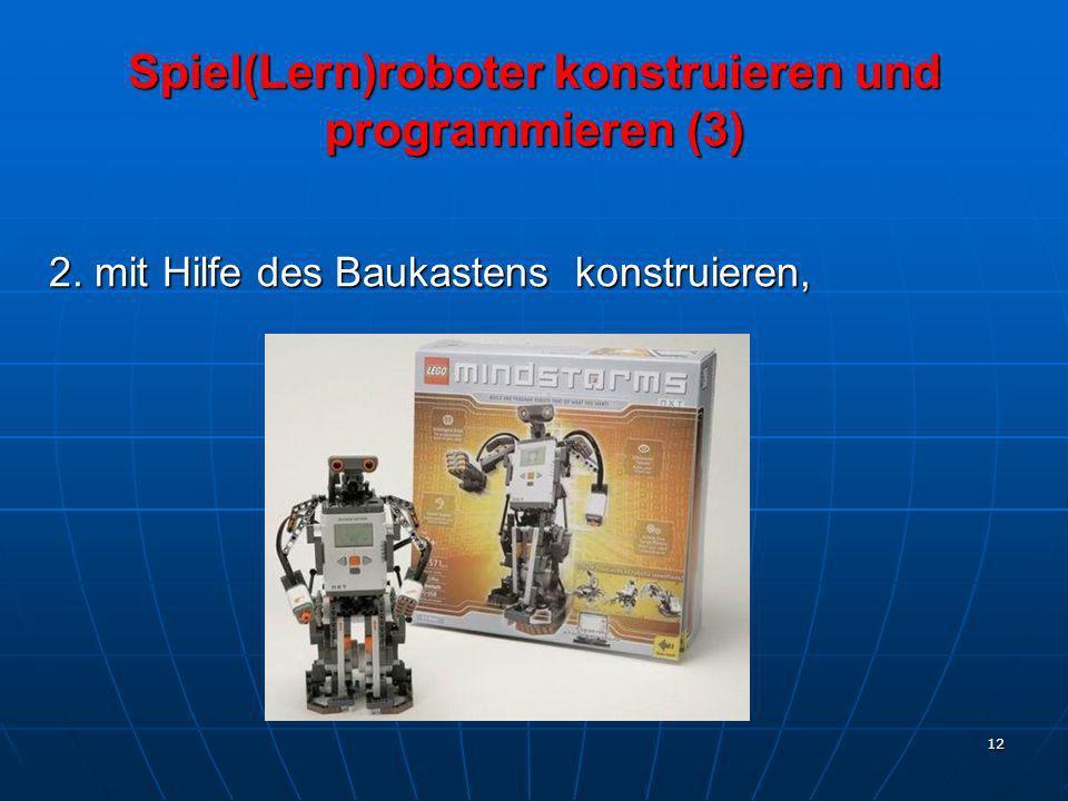 12 2. mit Hilfe des Baukastens konstruieren, Spiel(Lern)roboter konstruieren und programmieren (3)