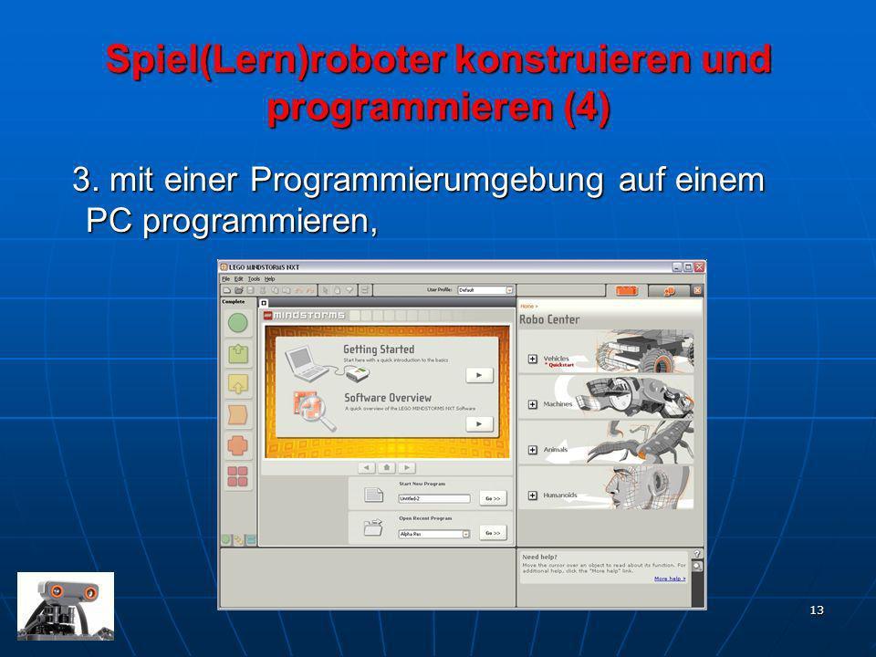 13 3. mit einer Programmierumgebung auf einem PC programmieren, 3. mit einer Programmierumgebung auf einem PC programmieren, Spiel(Lern)roboter konstr