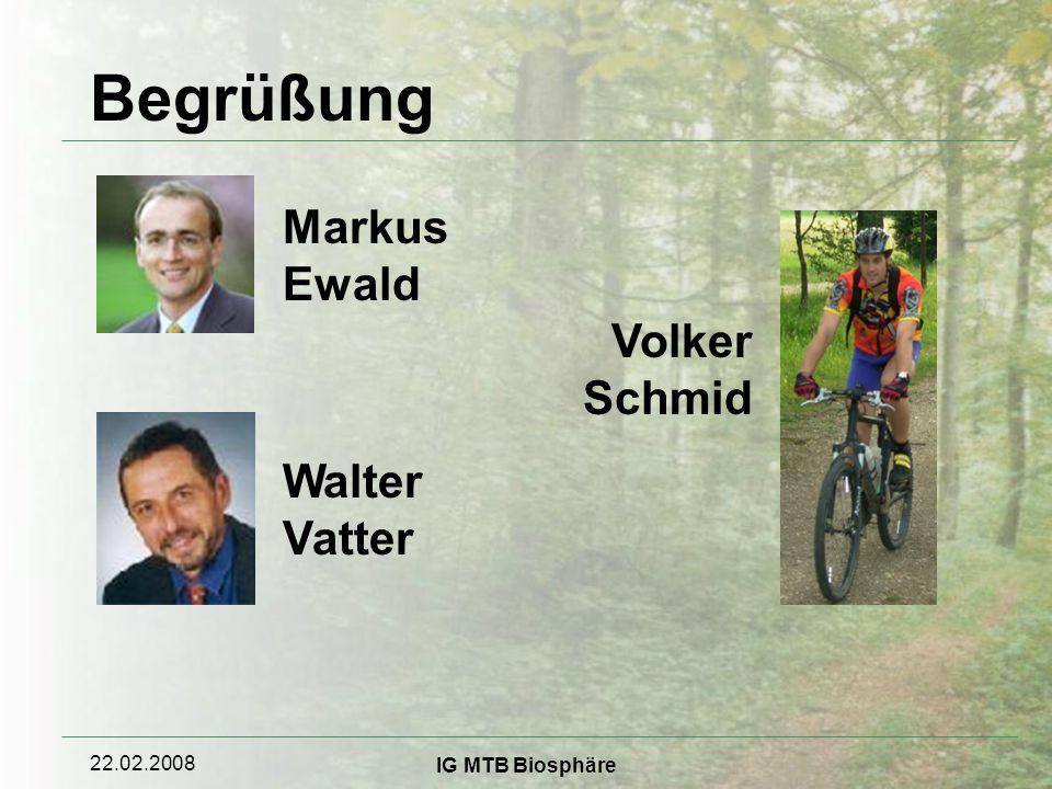 22.02.2008 IG MTB Biosphäre Begrüßung Markus Ewald Walter Vatter Volker Schmid