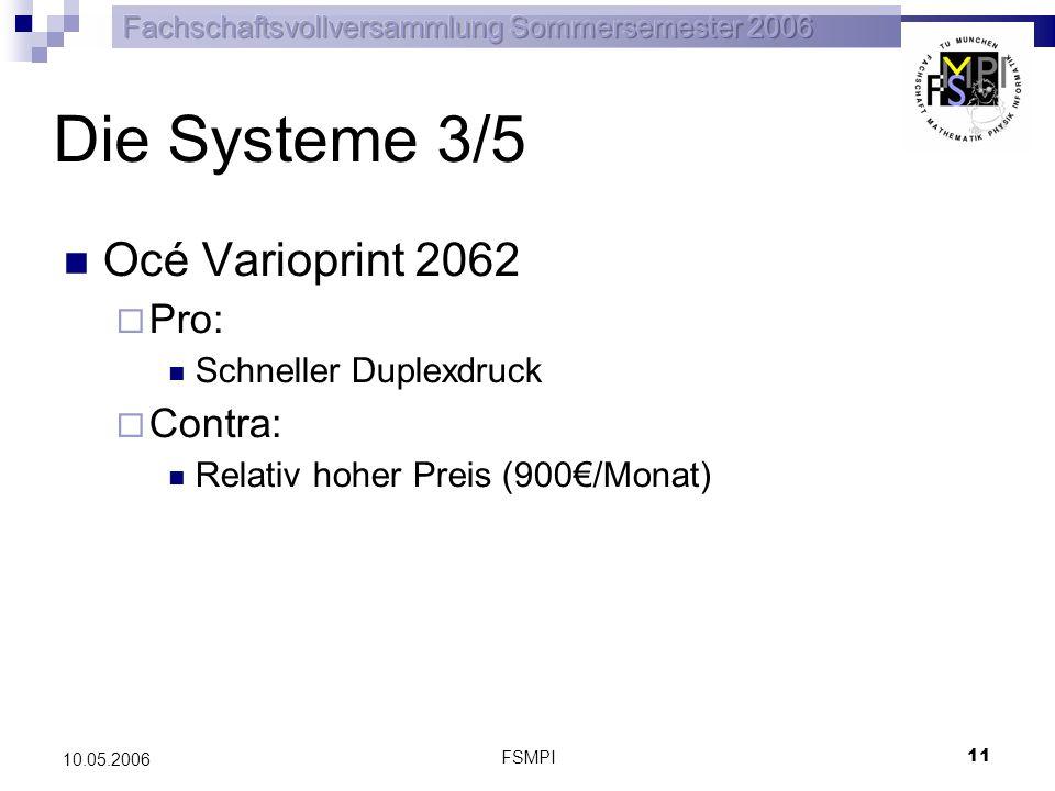 FSMPI 11 10.05.2006 Die Systeme 3/5 Océ Varioprint 2062 Pro: Schneller Duplexdruck Contra: Relativ hoher Preis (900/Monat)
