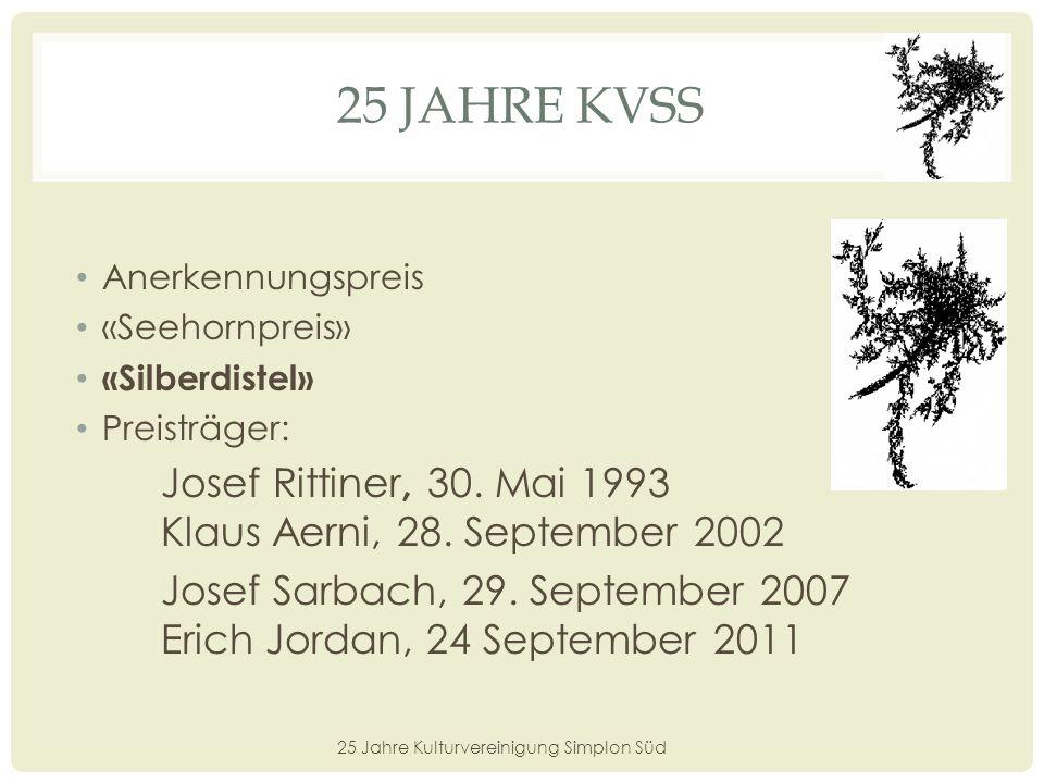 25 JAHRE KVSS Blumenschmuck 25 Jahre Kulturvereinigung Simplon Süd
