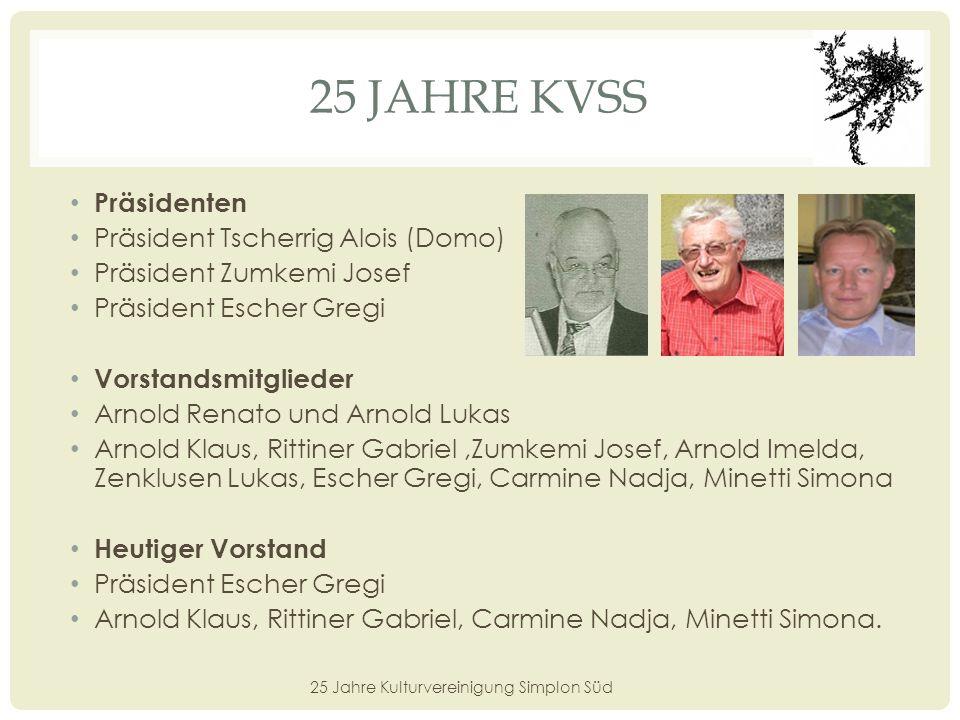 25 JAHRE KVSS Homepage www.kvss.ch 25 Jahre Kulturvereinigung Simplon Süd