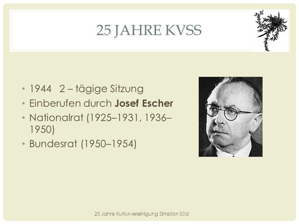 25 JAHRE KVSS 17.August 1983 Versammlung zur «Kulturförderung» «Der Simplon» Pfr.