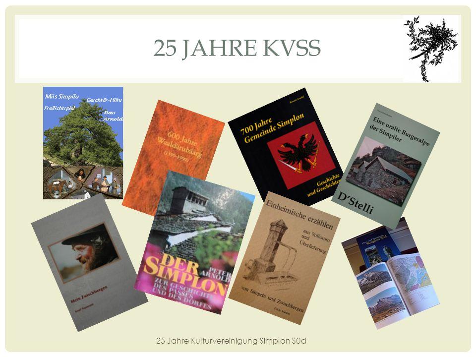 25 JAHRE KVSS Unterstützung des Brauchtums 25 Jahre Kulturvereinigung Simplon Süd