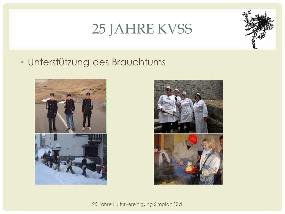 25 JAHRE KVSS Plattform für Kunstschaffende 25 Jahre Kulturvereinigung Simplon Süd