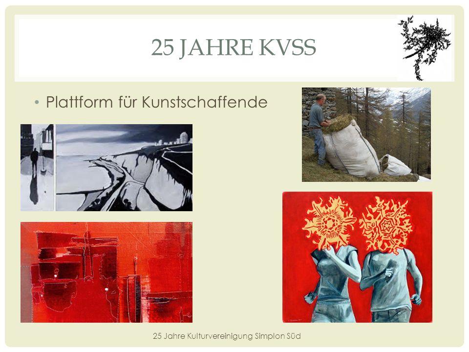 25 JAHRE KVSS Anlässe 25 Jahre Kulturvereinigung Simplon Süd