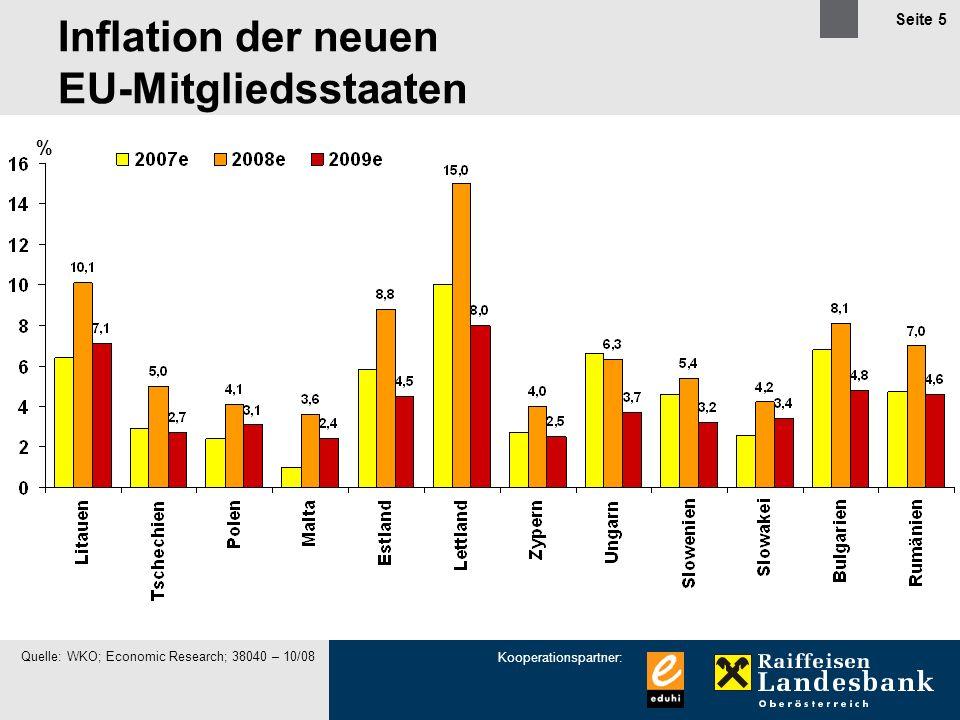 Kooperationspartner: Seite 5 % Quelle: WKO; Economic Research; 38040 – 10/08 Inflation der neuen EU-Mitgliedsstaaten