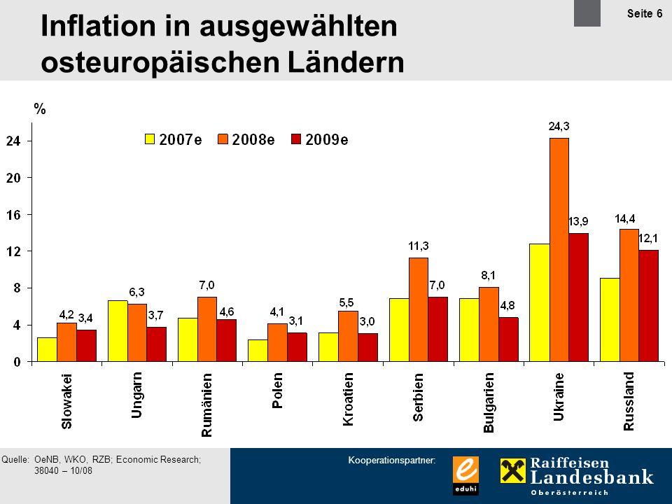 Kooperationspartner: Seite 6 % Quelle:OeNB, WKO, RZB; Economic Research; 38040 – 10/08 Inflation in ausgewählten osteuropäischen Ländern