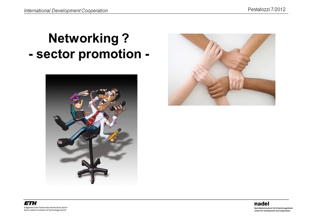 Pestalozzi 7/2012 International Development Cooperation Networking - sector promotion -