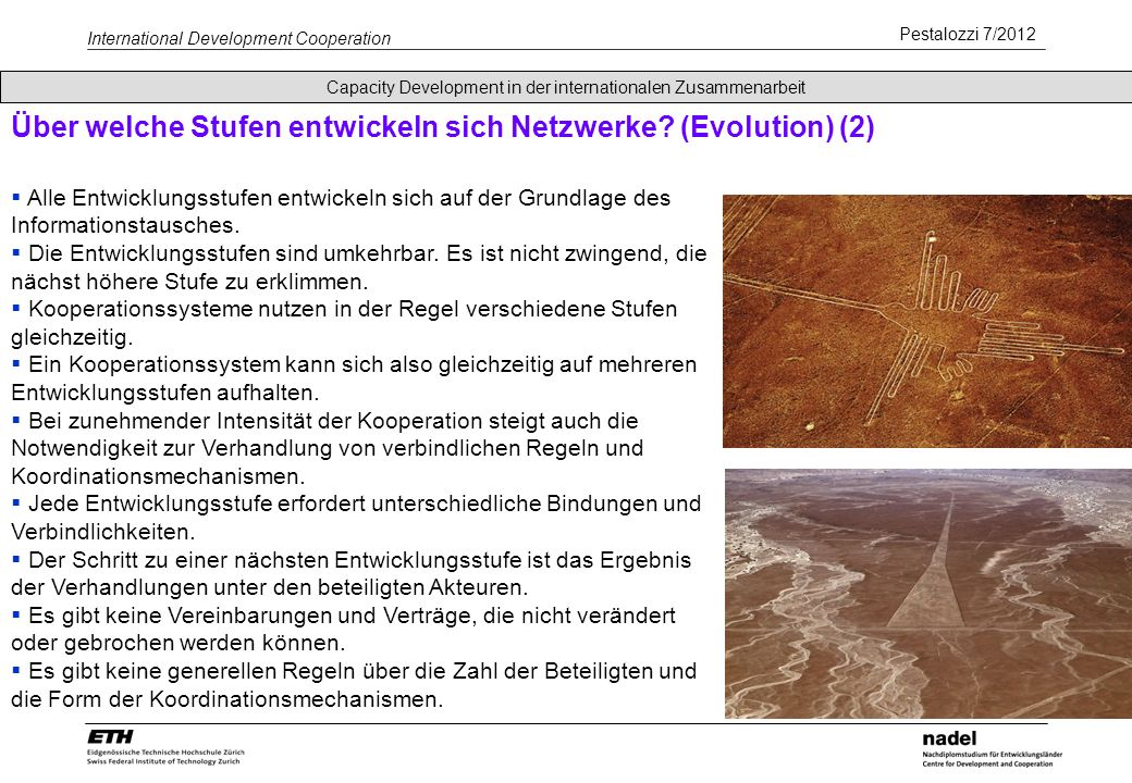 Pestalozzi 7/2012 International Development Cooperation Über welche Stufen entwickeln sich Netzwerke? (Evolution) (2) Capacity Development in der inte