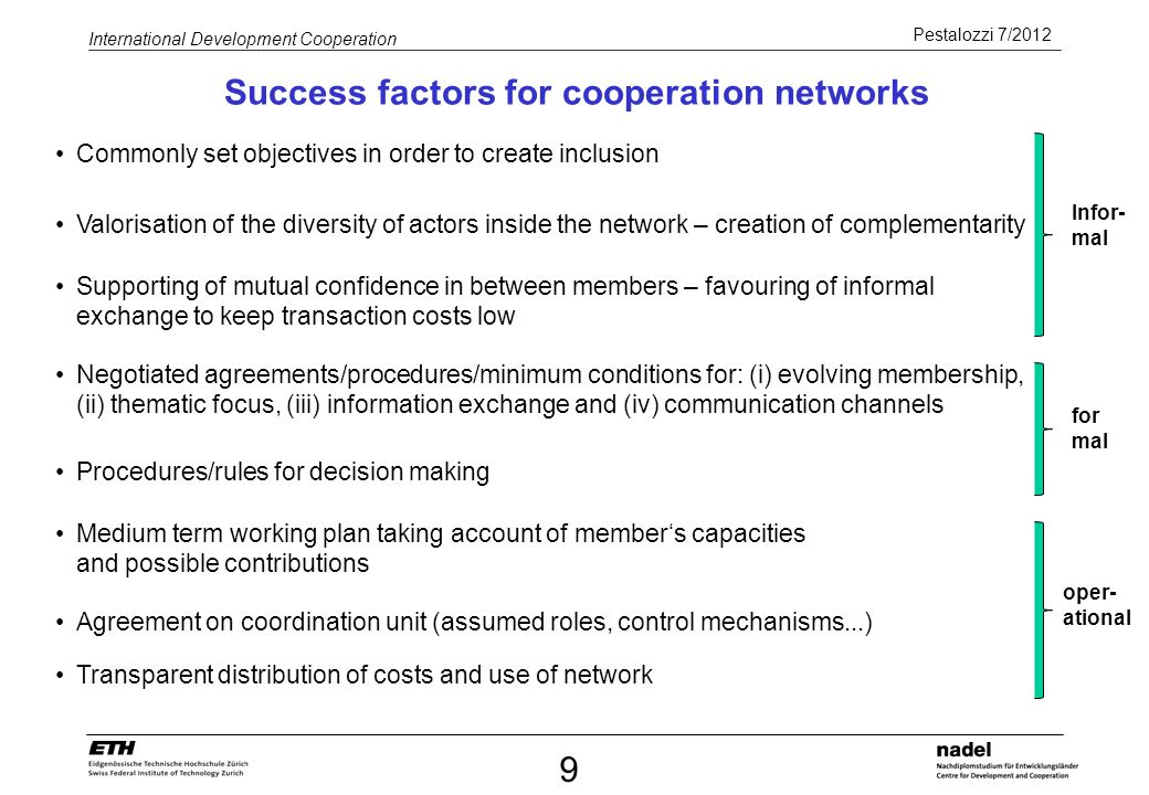 Pestalozzi 7/2012 International Development Cooperation Success factors for cooperation networks 9 Commonly set objectives in order to create inclusio