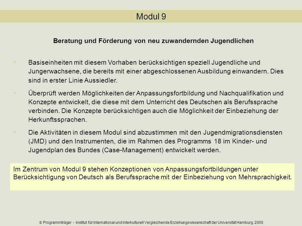 Modul 9 Beratung und Förderung von neu zuwandernden Jugendlichen Basiseinheiten mit diesem Vorhaben berücksichtigen speziell Jugendliche und Jungerwac