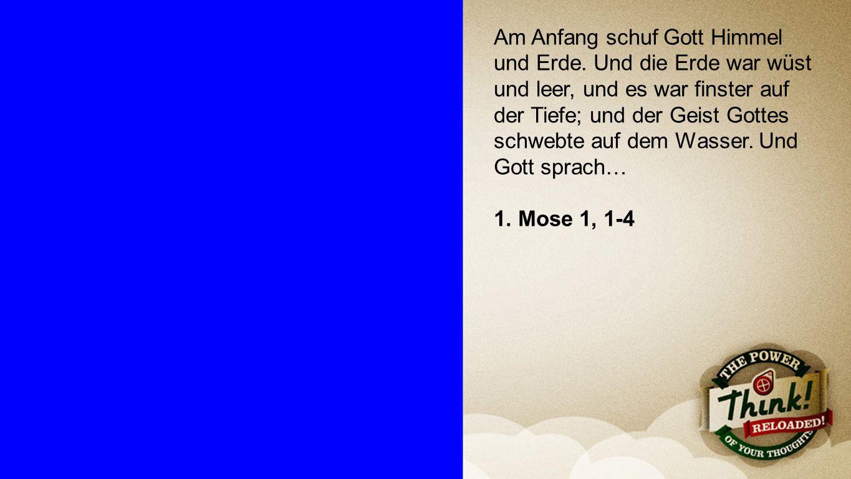 Seiteneinblender (nur für den Notfall!) Am Anfang schuf Gott Himmel und Erde.