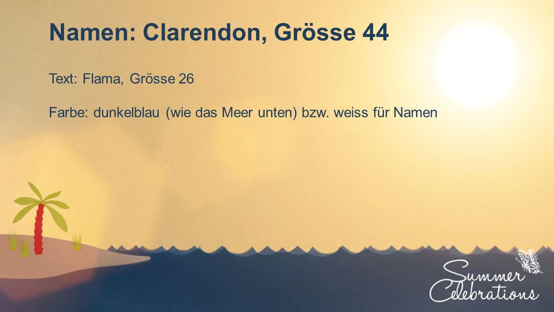 Seriendesign Namen: Clarendon, Grösse 44 Text: Flama, Grösse 26 Farbe: dunkelblau (wie das Meer unten) bzw.