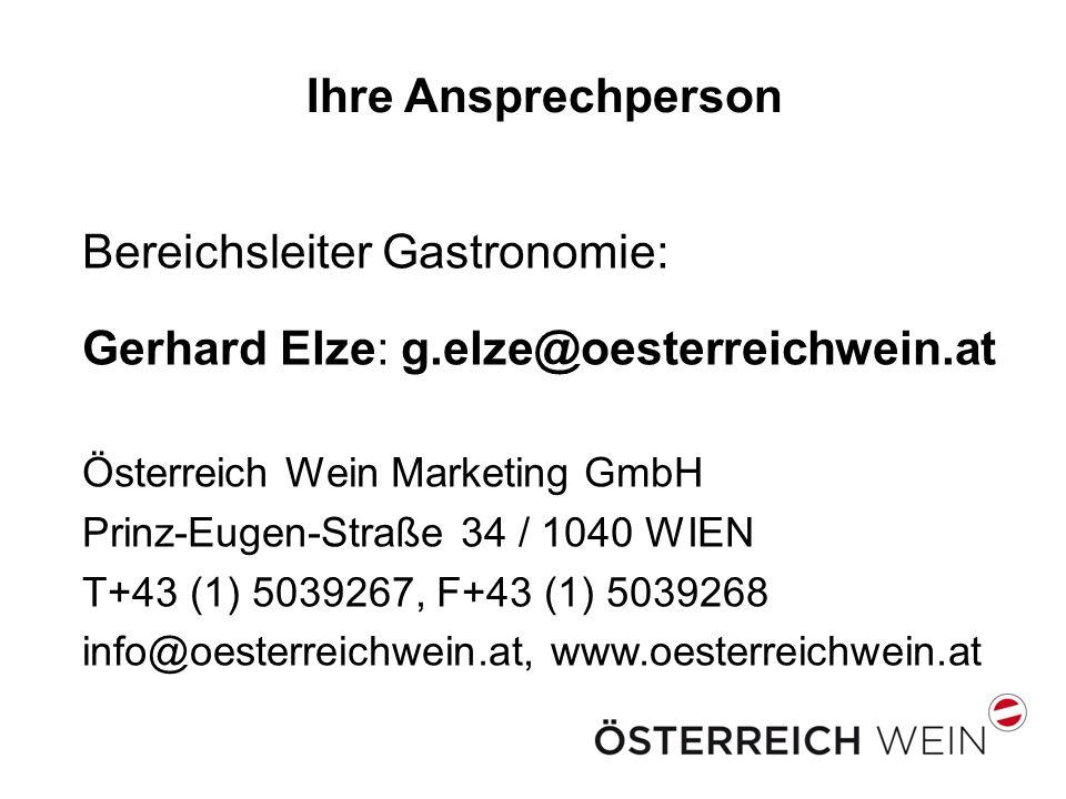 Ihre Ansprechperson Bereichsleiter Gastronomie: Gerhard Elze: g.elze@oesterreichwein.at Österreich Wein Marketing GmbH Prinz-Eugen-Straße 34 / 1040 WI