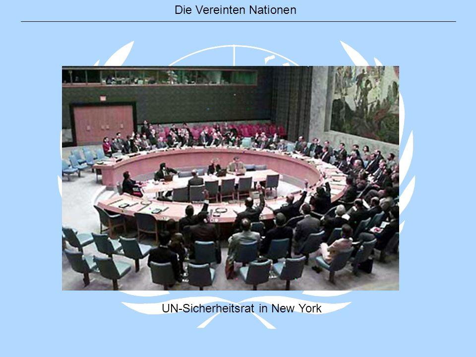 Die Vereinten Nationen Kapitel II: Mitgliedschaft Alle friedlebenden Staaten, die Verpflichtungen aus der Charta übernehmen Aufnahme eines Staates erfolgt durch Empfehlung des Sicherheitsrats, Beschluss der Generalversammlung