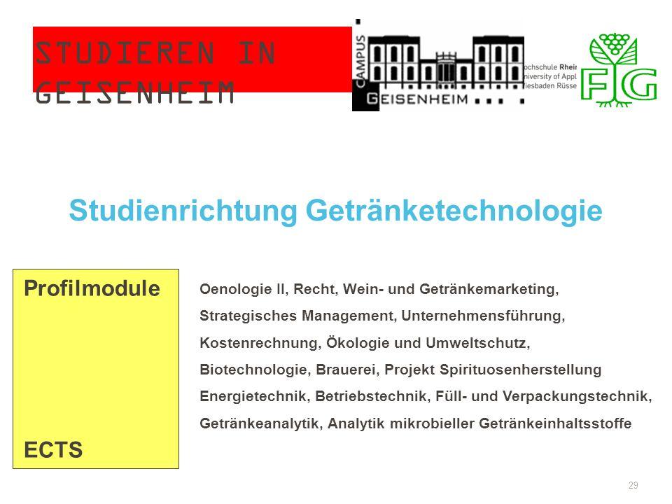 STUDIEREN IN GEISENHEIM 29 Studienrichtung Getränketechnologie Profilmodule ECTS Oenologie II, Recht, Wein- und Getränkemarketing, Strategisches Manag
