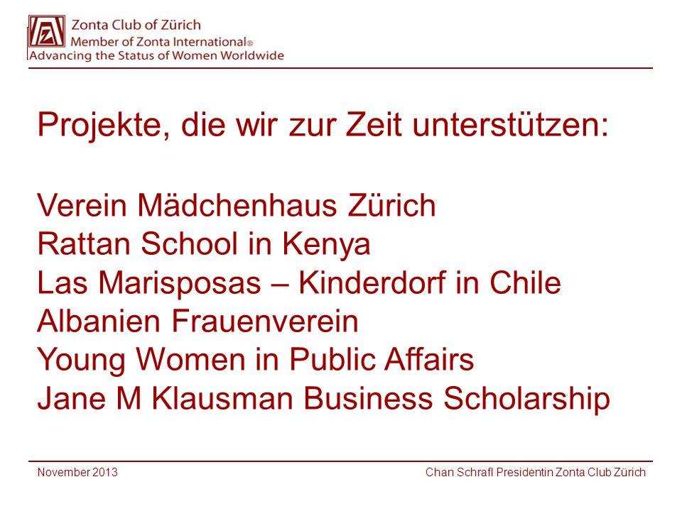 Projekte, die wir zur Zeit unterstützen: Verein Mädchenhaus Zürich Rattan School in Kenya Las Marisposas – Kinderdorf in Chile Albanien Frauenverein Y