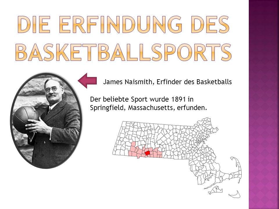 James Naismith, Erfinder des Basketballs Der beliebte Sport wurde 1891 in Springfield, Massachusetts, erfunden.