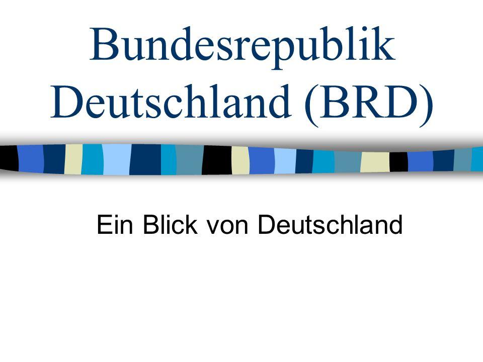 Bundesrepublik Deutschland (BRD) Ein Blick von Deutschland