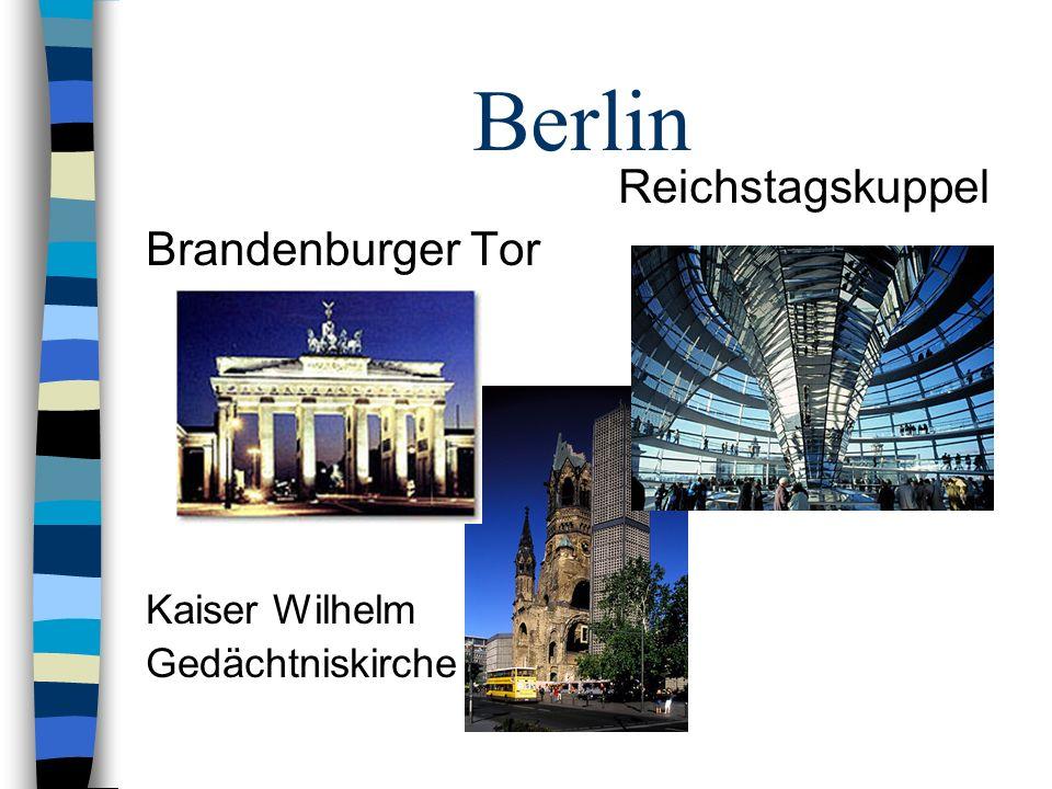 Berlin Reichstagskuppel Brandenburger Tor Kaiser Wilhelm Gedächtniskirche