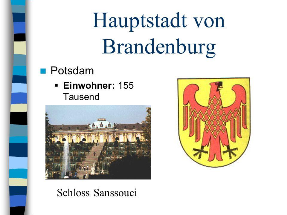 Hauptstadt von Brandenburg Potsdam Einwohner: 155 Tausend Schloss Sanssouci