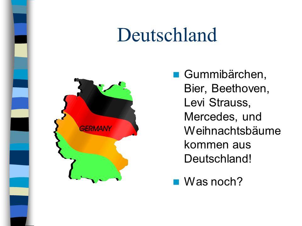 Deutschland Gummibärchen, Bier, Beethoven, Levi Strauss, Mercedes, und Weihnachtsbäume kommen aus Deutschland! Was noch?