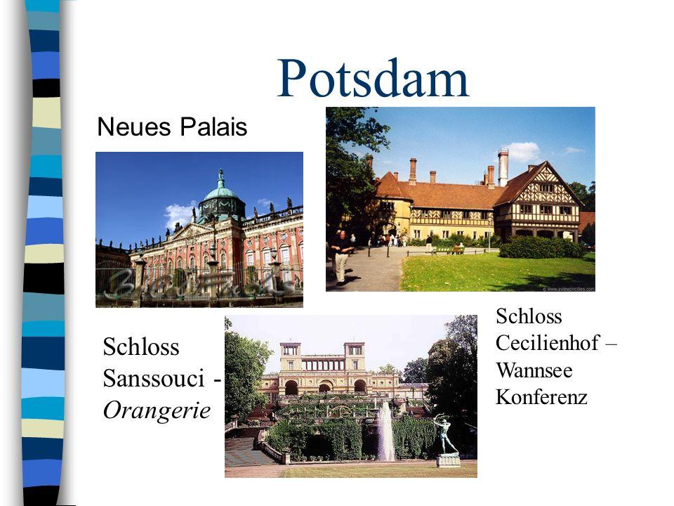 Potsdam Neues Palais Schloss Sanssouci - Orangerie Schloss Cecilienhof – Wannsee Konferenz
