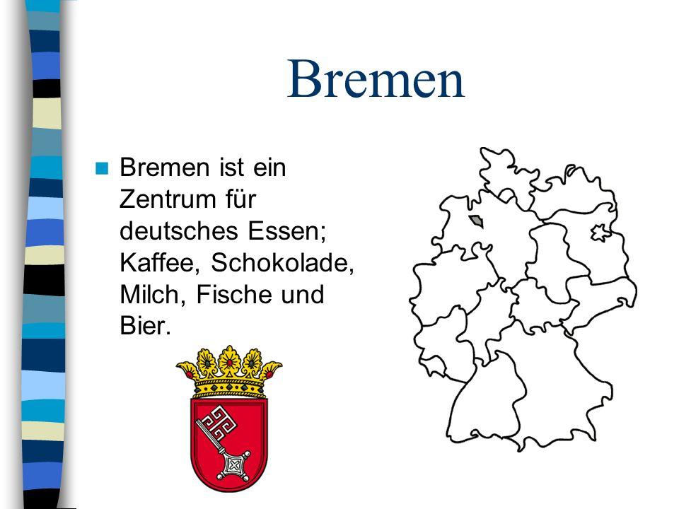 Bremen Bremen ist ein Zentrum für deutsches Essen; Kaffee, Schokolade, Milch, Fische und Bier.