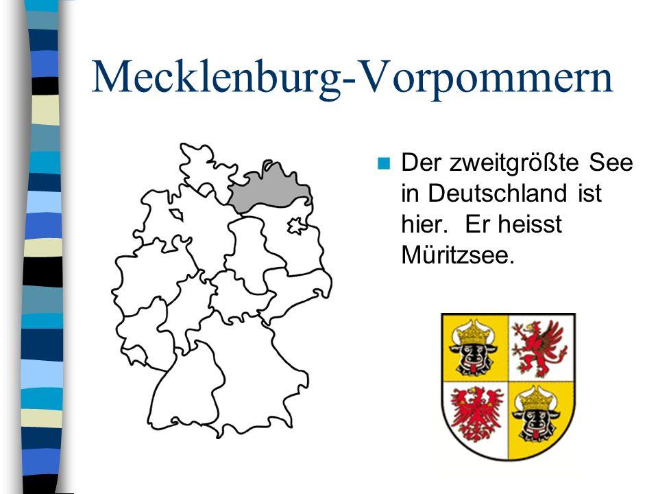 Mecklenburg-Vorpommern Der zweitgrößte See in Deutschland ist hier. Er heisst Müritzsee.