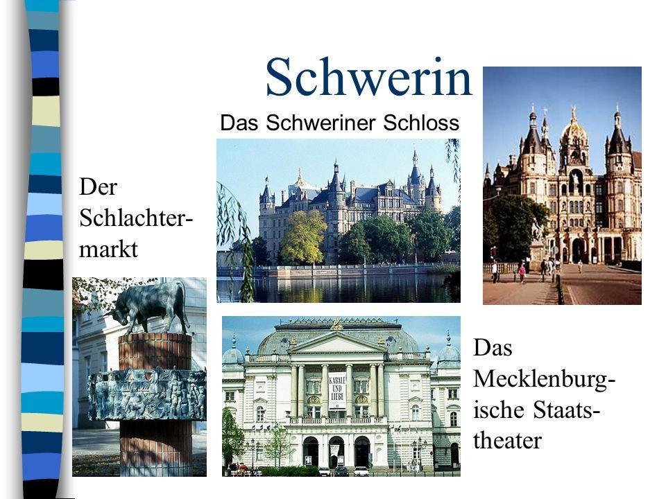 Schwerin Das Schweriner Schloss Das Mecklenburg- ische Staats- theater Der Schlachter- markt