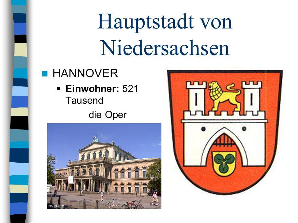 Hauptstadt von Niedersachsen HANNOVER Einwohner: 521 Tausend die Oper
