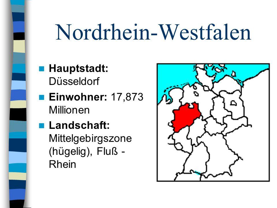 Nordrhein-Westfalen Hauptstadt: Düsseldorf Einwohner: 17,873 Millionen Landschaft: Mittelgebirgszone (hügelig), Fluß - Rhein