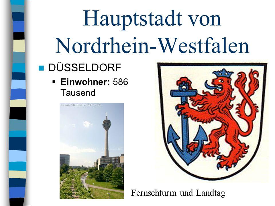 Hauptstadt von Nordrhein-Westfalen DÜSSELDORF Einwohner: 586 Tausend Fernsehturm und Landtag