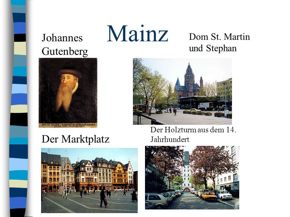 Mainz Der Marktplatz Johannes Gutenberg Der Holzturm aus dem 14. Jahrhundert Dom St. Martin und Stephan