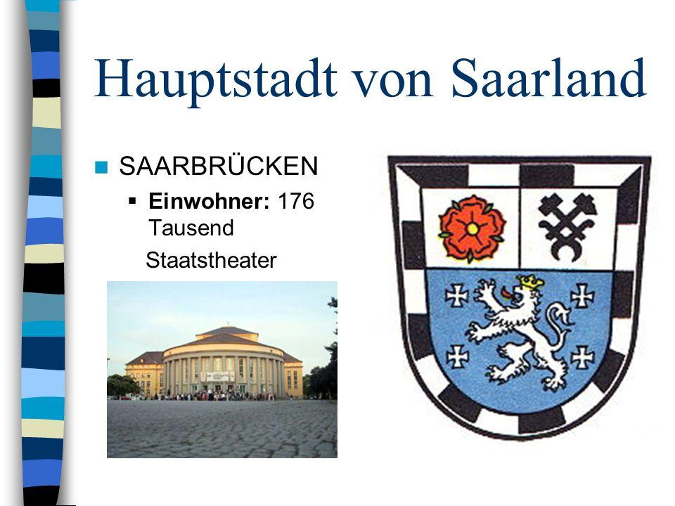 Hauptstadt von Saarland SAARBRÜCKEN Einwohner: 176 Tausend Staatstheater
