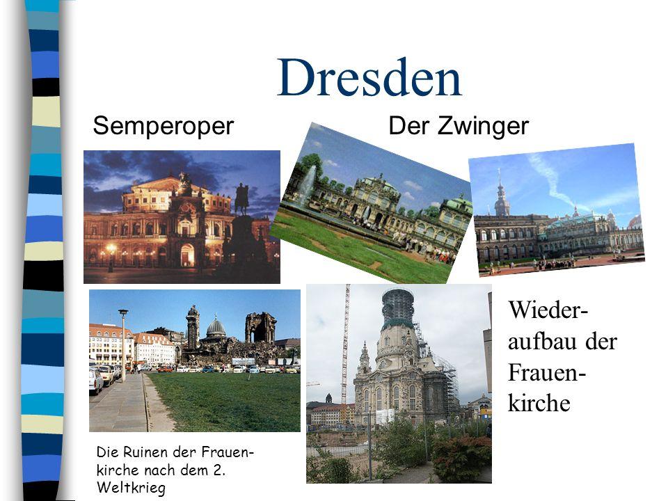 Dresden Semperoper Der Zwinger Die Ruinen der Frauen- kirche nach dem 2. Weltkrieg Wieder- aufbau der Frauen- kirche
