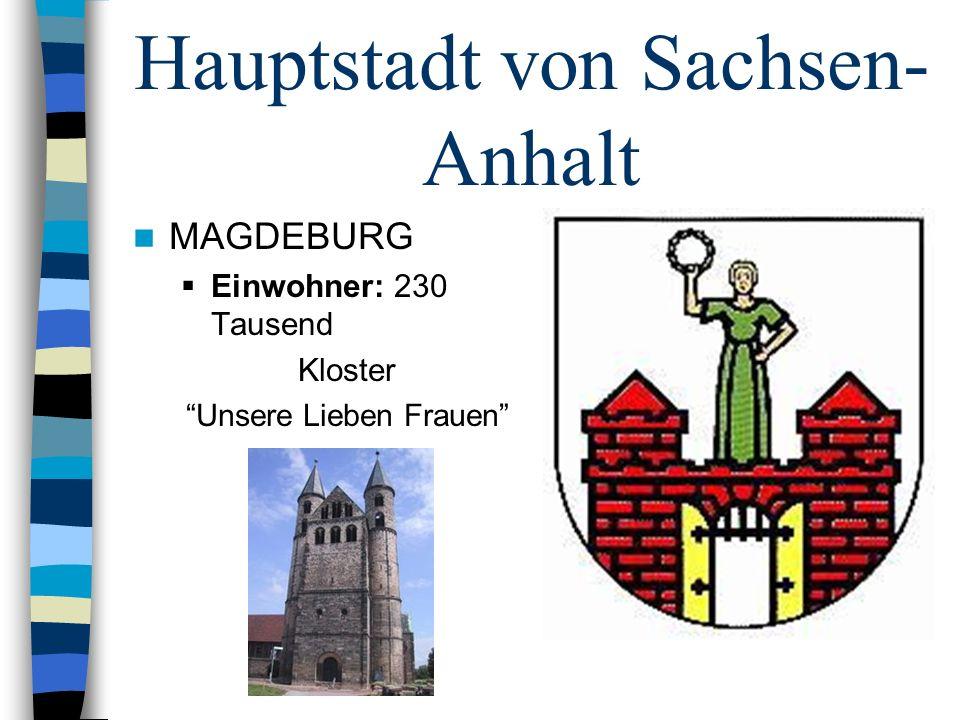 Hauptstadt von Sachsen- Anhalt MAGDEBURG Einwohner: 230 Tausend Kloster Unsere Lieben Frauen
