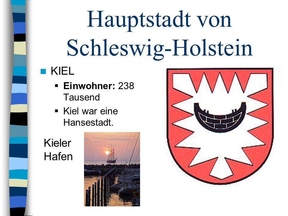 Hauptstadt von Schleswig-Holstein KIEL Einwohner: 238 Tausend Kiel war eine Hansestadt. Kieler Hafen