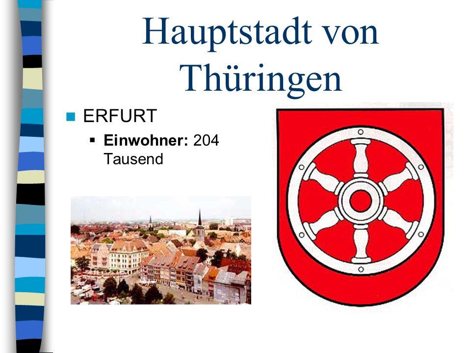 Hauptstadt von Thüringen ERFURT Einwohner: 204 Tausend