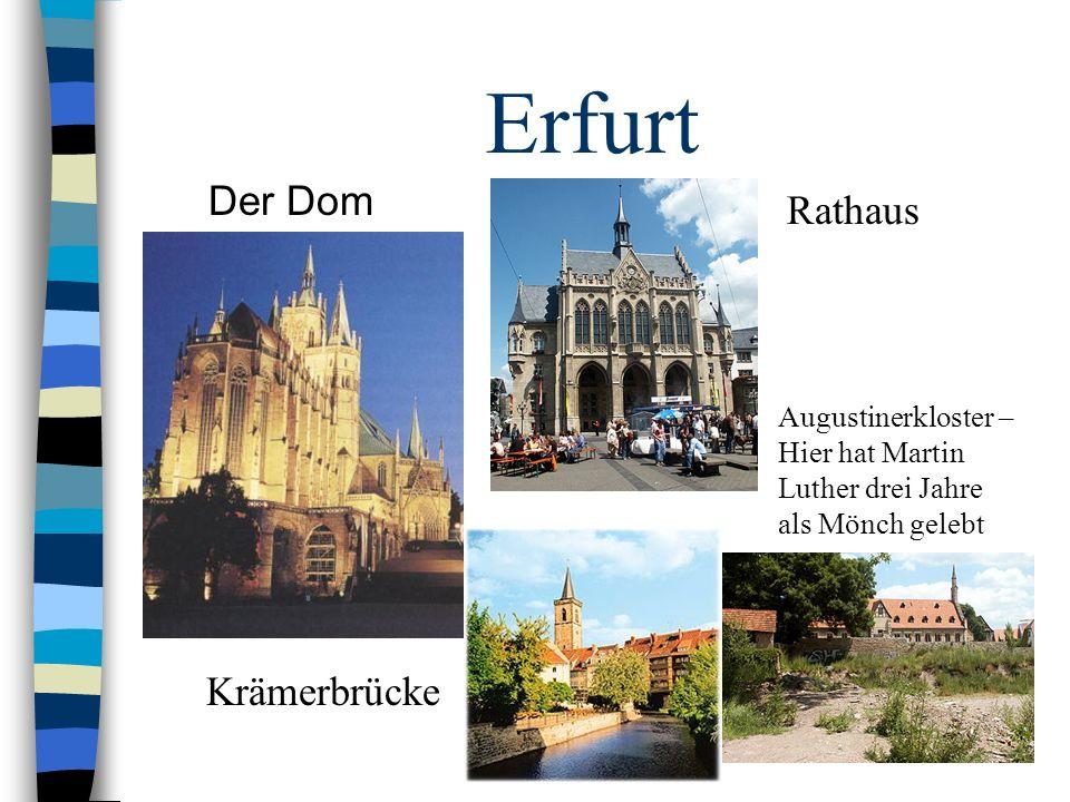 Erfurt Der Dom Rathaus Krämerbrücke Augustinerkloster – Hier hat Martin Luther drei Jahre als Mönch gelebt