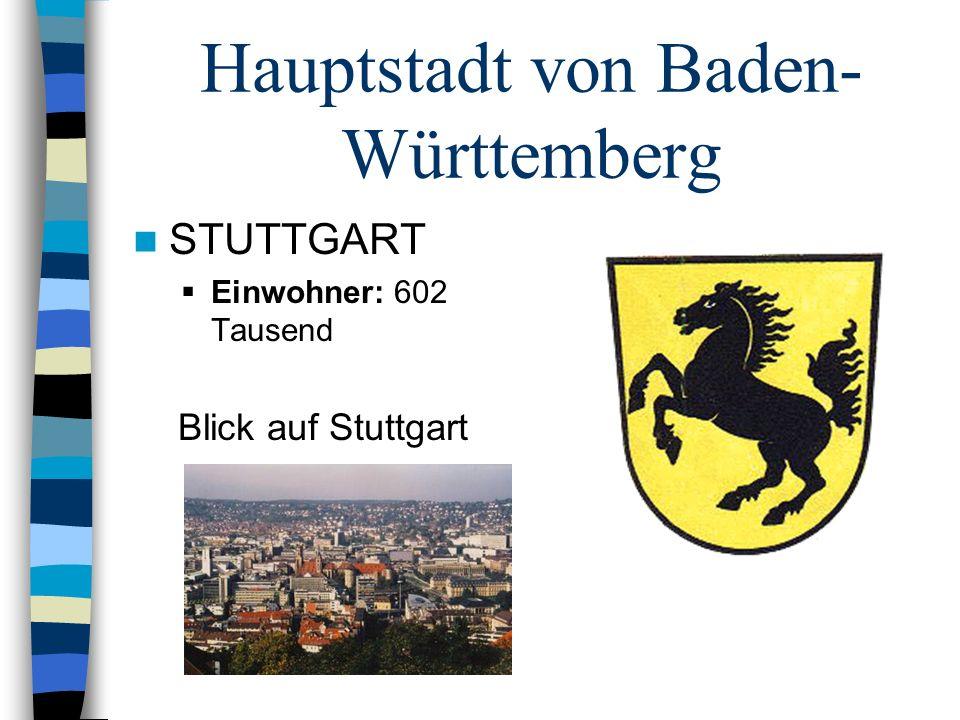 Hauptstadt von Baden- Württemberg STUTTGART Einwohner: 602 Tausend Blick auf Stuttgart