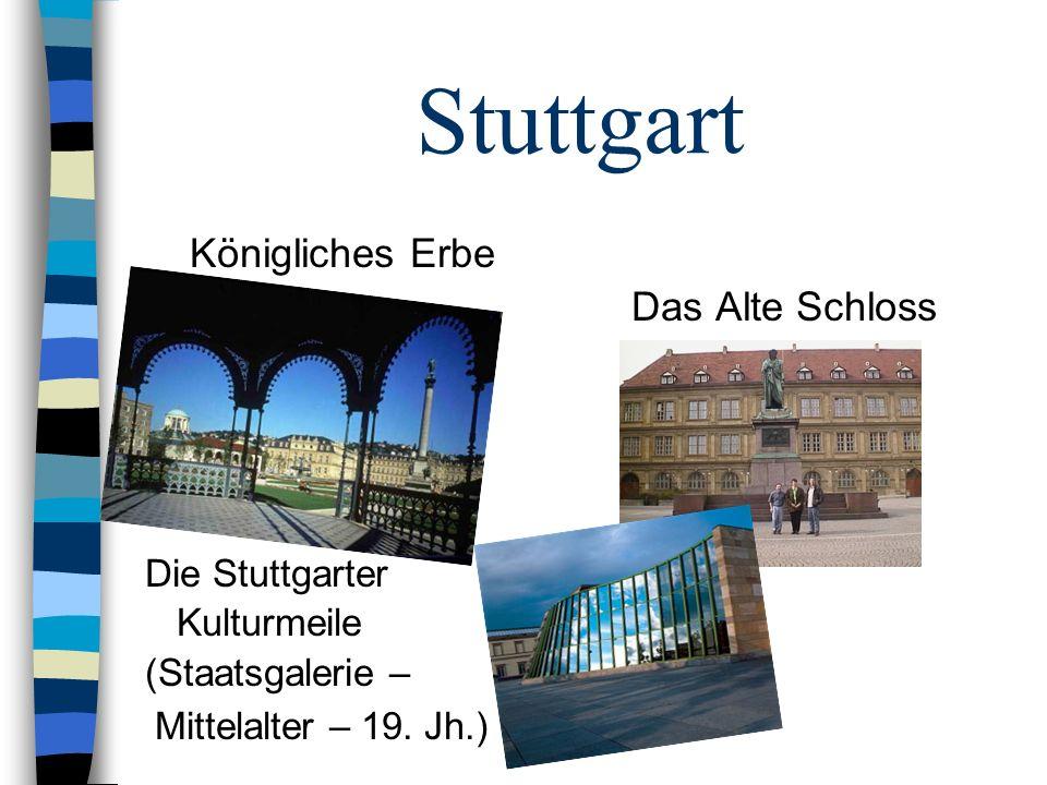 Stuttgart Königliches Erbe Das Alte Schloss Die Stuttgarter Kulturmeile (Staatsgalerie – Mittelalter – 19. Jh.)