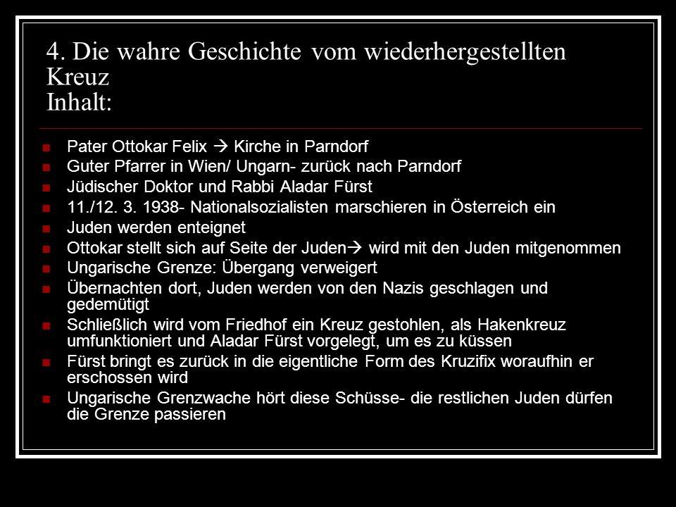 4. Die wahre Geschichte vom wiederhergestellten Kreuz Inhalt: Pater Ottokar Felix Kirche in Parndorf Guter Pfarrer in Wien/ Ungarn- zurück nach Parndo